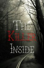 The Killer Inside (Completed) by hintofsarcasm