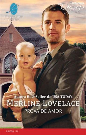 Prova de Amor - Merline Lovelace (Série Bilionários e Bebês)