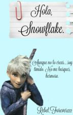 Hello, Snowflake ||Jelsa||Book1||Terminada|| by Rebel_Forever122