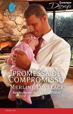 Promessa de Compromisso - Merline Lovelace (Série Bilionários e Bebês) by LilianOliveira038