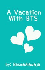 A Vacation With BTS [ COMPLETED ] by KookiesAndCream2002