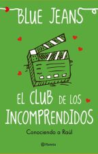 El club de los incomprendidos; Conociendo a Raúl.  by merlingx