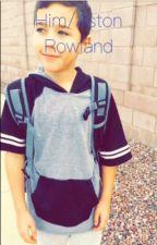 Him/ A Ashton Rowland Fanfiction by FanGurlME