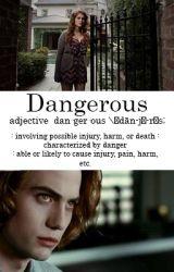 Dangerous [Jasper Hale] by mercurysmoon