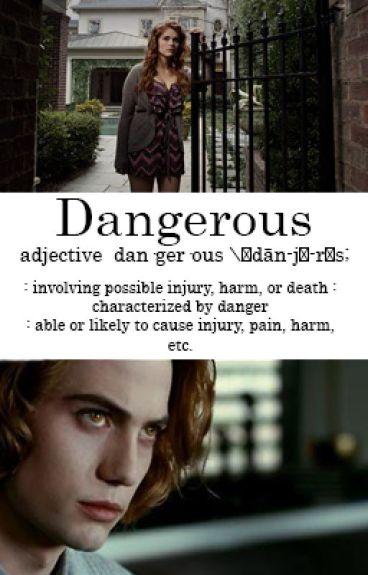 Dangerous [Jasper Hale]