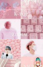 ~K-pop Zodiac~ by Unachann