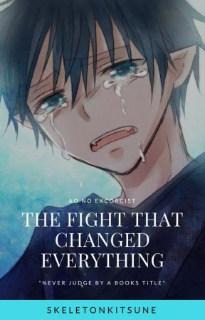 The Fight That Changed Everything (Ao No Exorcist) by skeletonkitsune