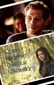 Open Hearted (Niklaus Mikaelson) by Bloody_Hell_Newt