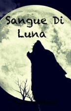 Sangue Di Luna by horse24book