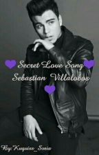 Secret Love Song ❤ Sebastian Villalobos (hot)(EDITANDO) by Kuquiss_Soria