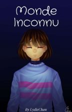 [Undertale] Monde Inconnu - Tome 1 by LydieChan