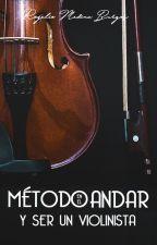MÉTODO EN EL ANDAR Y SER UN VIOLINISTA. by Theo-Dio