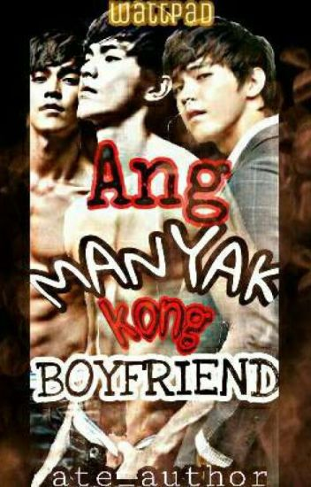 Ang Manyak Kong Boyfriend (On-going!)