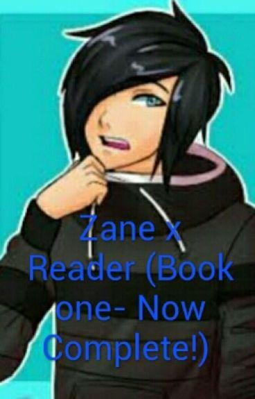 Zane X Reader *Now Complete!*