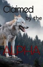Claimed by the Alpha by lsizzzzleee