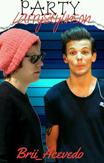 Party || Larry Stylinson [TERMINADA]