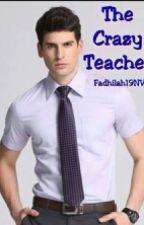 The Crazy Teacher by fadhilah19NV