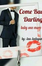 Come Back, Darling! by AnaAndayani