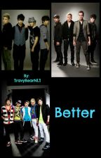 Better (A VFC/OC/NLT Fan Fiction) by TravyBearNLT
