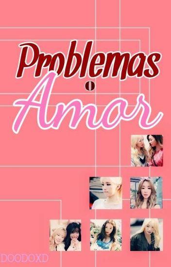 Problemas O Amor?