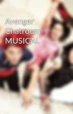 Avenger Chatroom MUSICAL by Ifiwerefood