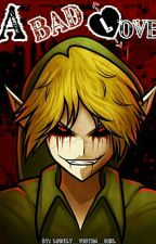 A Bad Love ||Ben Drowned & Tú|| by Lonely_Victim_Girl