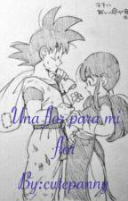 ♡Una flor para mi flor♡(Goku x Milk) by cutepanny