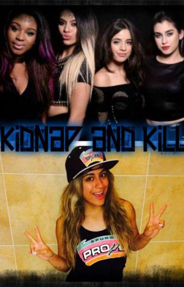 Kidnap and Kill