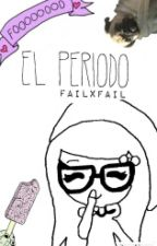 El Periodo😬 by FailXFail