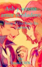 Ash y serena amor verdadero temp 4 una boda en camino  parte 1 by juam123456