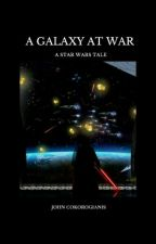 A Galaxy At War. A Star Wars Tale by JohnCokorogianis