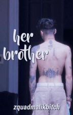 her brother »ziam by zquadmalikbitch