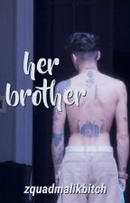 her brother »ziam by zquadmalikbitch