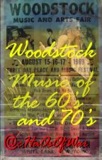 Woodstock: Music of the 60's and 70's by cHaOsOfWar