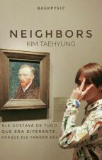 Neighbors //Taehyung  by baekpysic