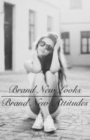 Brand New Looks  Brand New Attitude by Youngwriter782