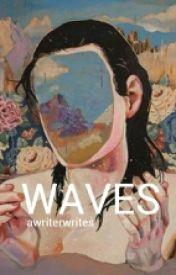 Waves by awriterwrites