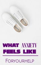What ANXIETY Feels Like. by ForYourHelp