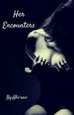Her Encounters 18+ by Abi-xav