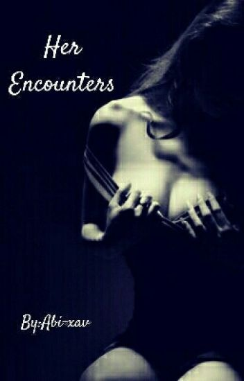 Her Encounters 18+