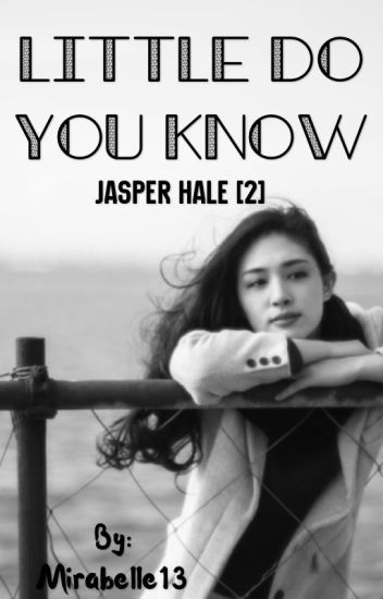 Little Do You Know//Jasper Hale[2]