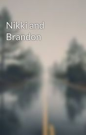 Nikki and Brandon  by Lpssarahk123