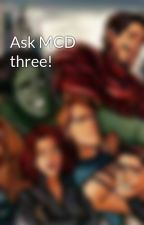 Ask MCD three! by HereCumDatBri