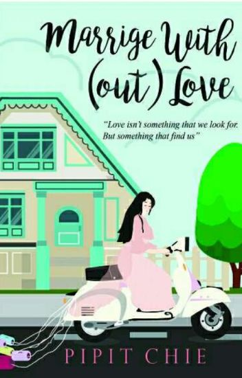 Marriage With(Out) Love(Serial Hurt Love 2)