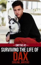 Surviving the Life of Dax (Smythe #2) | #Wattys2016 by 3dream_writer3