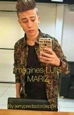 Imagines LUIS MARIZ by jerrypredadordeppk