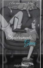 Sinceramente, Grace by 11defebruary