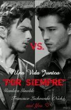 """~Una Vida Juntos """"Por Siempre""""~ (Gianluca Ginoble) TEMPORADA II by LadyDark96"""
