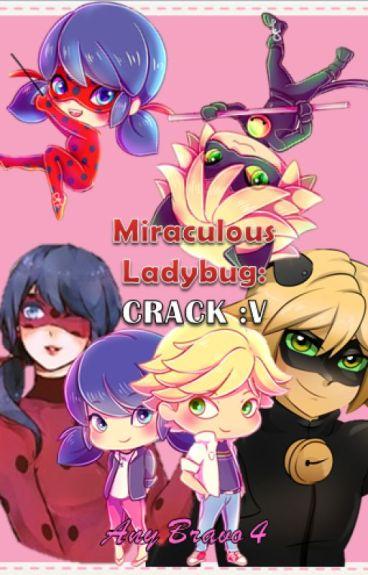 MIRACULOUS Ladybug: CRACK :v