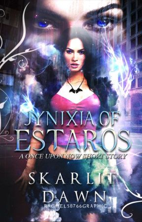 Jynixia of Estaros |The Estaros Legacy Novella| by SkarlitDawn